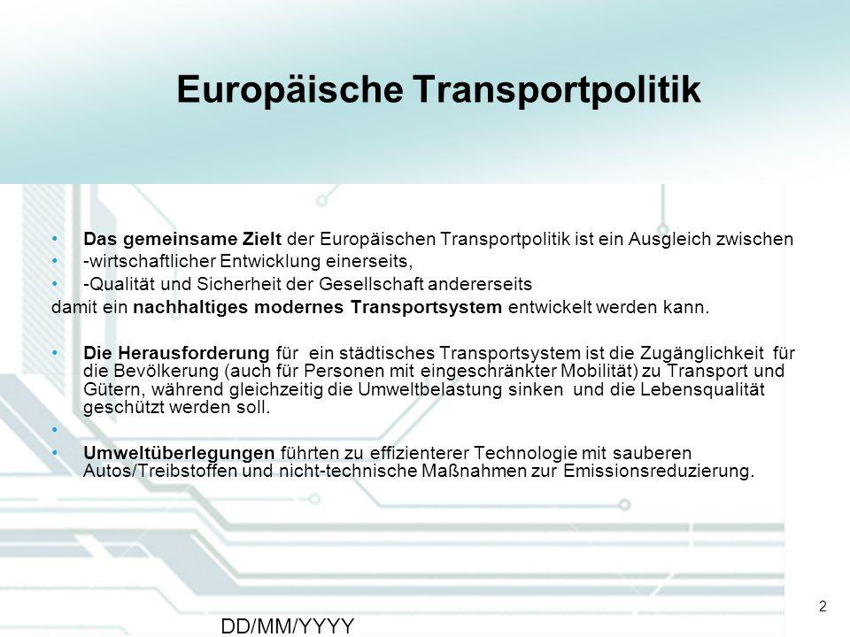 2 DD/MM/YYYY CATS - Type of meeting - Place 2 Europäische Transportpolitik Das gemeinsame Zielt der Europäischen Transportpolitik ist ein Ausgleich zw