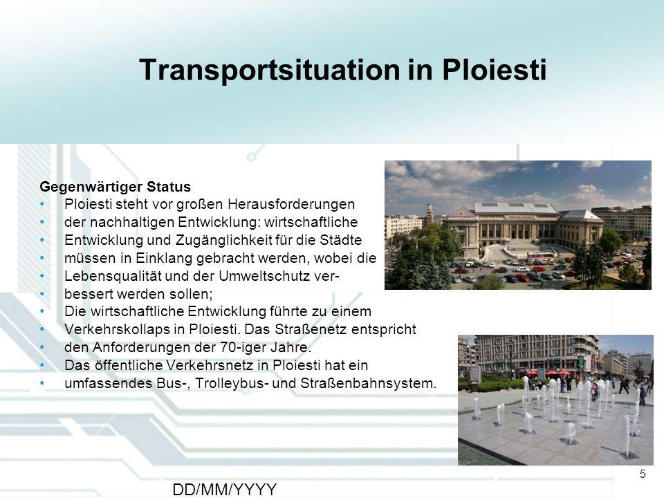 5 DD/MM/YYYY CATS - Type of meeting - Place 5 Transportsituation in Ploiesti Gegenwärtiger Status Ploiesti steht vor großen Herausforderungen der nach