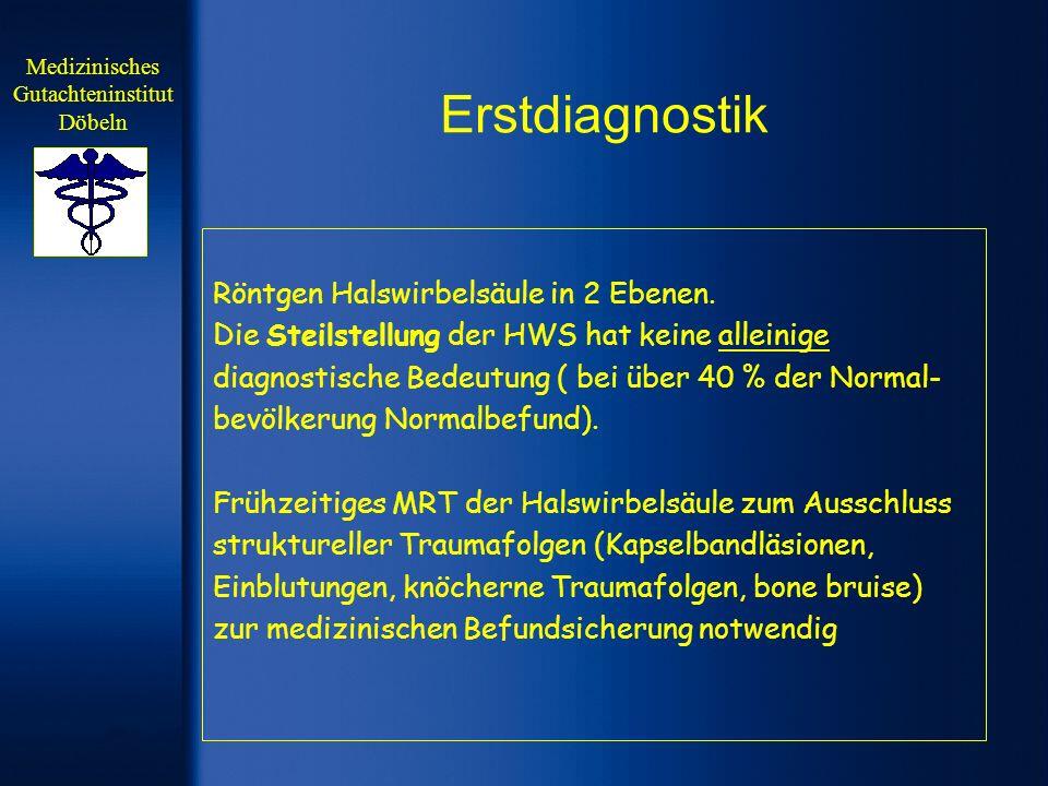 Erstdiagnostik Röntgen Halswirbelsäule in 2 Ebenen. Die Steilstellung der HWS hat keine alleinige diagnostische Bedeutung ( bei über 40 % der Normal-
