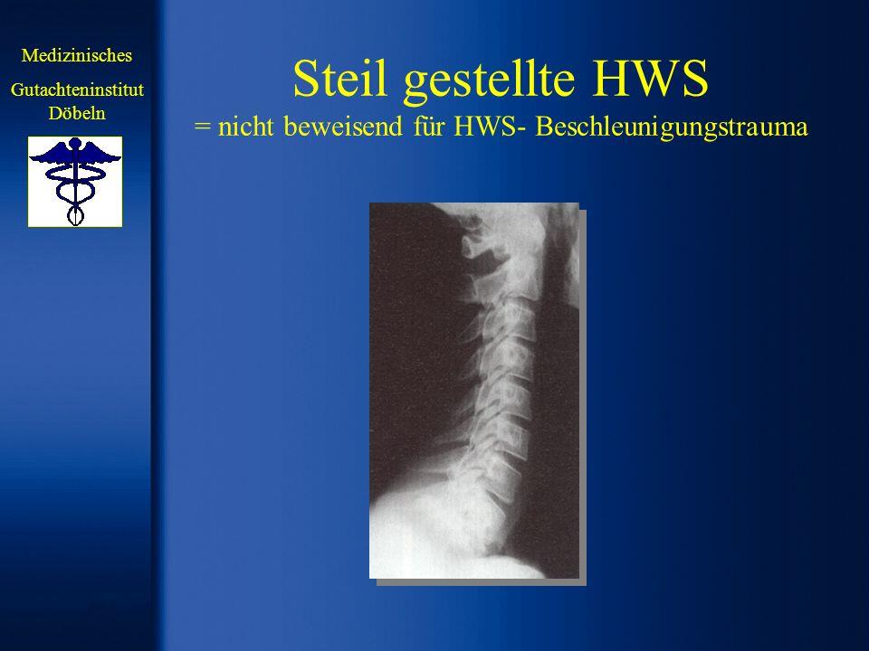 Steil gestellte HWS = nicht beweisend für HWS- Beschleunigungstrauma Medizinisches Gutachteninstitut Döbeln