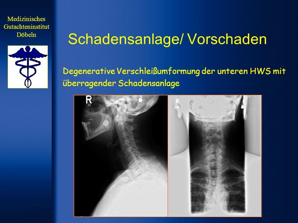 Schadensanlage/ Vorschaden Degenerative Verschleißumformung der unteren HWS mit überragender Schadensanlage Medizinisches Gutachteninstitut Döbeln