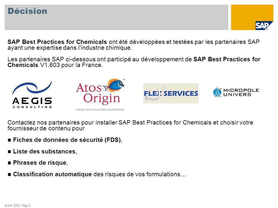 © SAP 2008 / Page 5 Décision SAP Best Practices for Chemicals ont été développées et testées par les partenaires SAP ayant une expertise dans l'indust