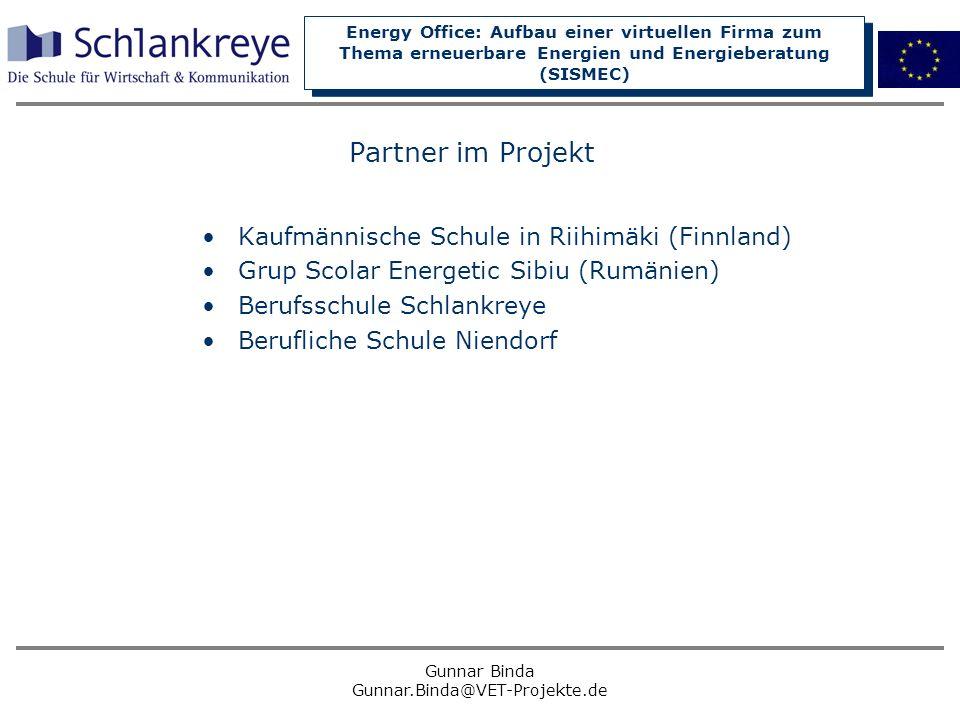 Energy Office: Aufbau einer virtuellen Firma zum Thema erneuerbare Energien und Energieberatung (SISMEC) Gunnar Binda Gunnar.Binda@VET-Projekte.de Par