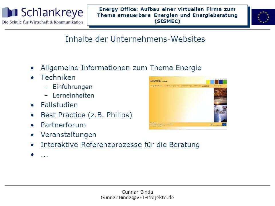 Energy Office: Aufbau einer virtuellen Firma zum Thema erneuerbare Energien und Energieberatung (SISMEC) Gunnar Binda Gunnar.Binda@VET-Projekte.de Inh