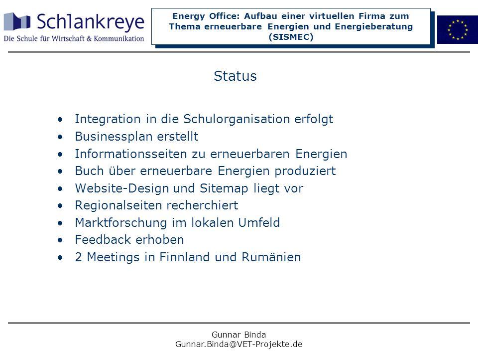 Energy Office: Aufbau einer virtuellen Firma zum Thema erneuerbare Energien und Energieberatung (SISMEC) Gunnar Binda Gunnar.Binda@VET-Projekte.de Sta