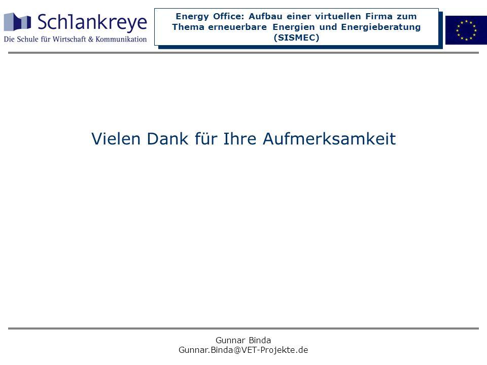 Energy Office: Aufbau einer virtuellen Firma zum Thema erneuerbare Energien und Energieberatung (SISMEC) Gunnar Binda Gunnar.Binda@VET-Projekte.de Vie