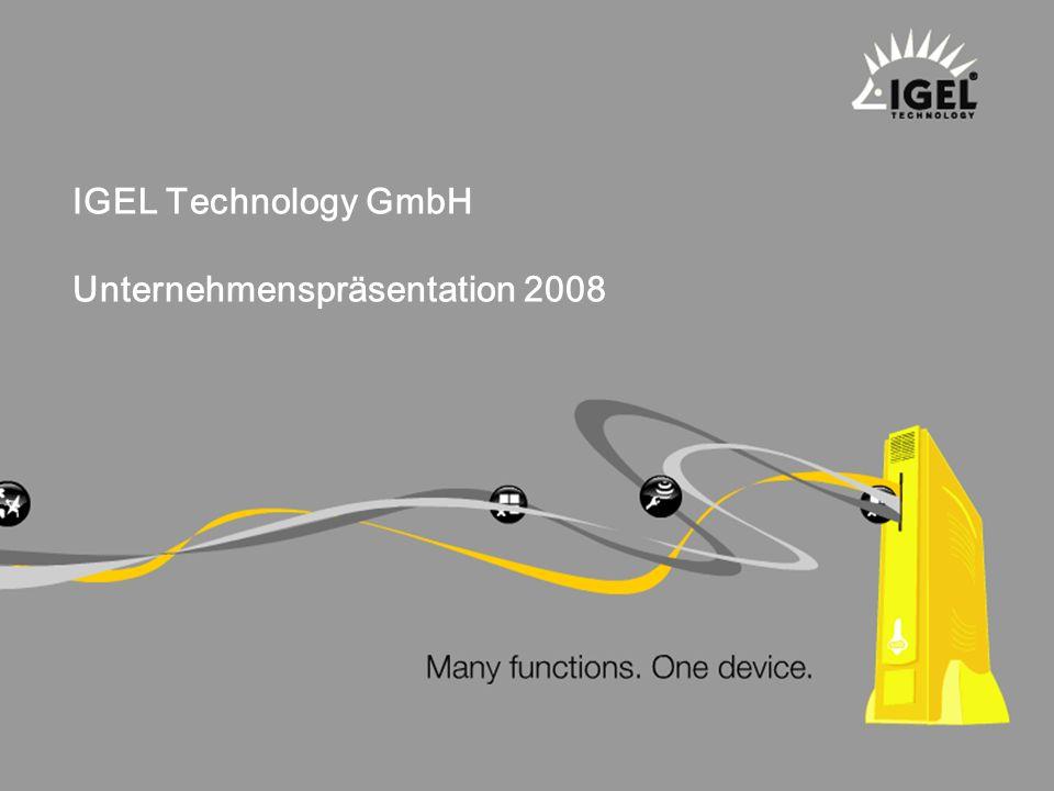 IGEL Technology ® IGEL Technology GmbH Unternehmenspräsentation 2008