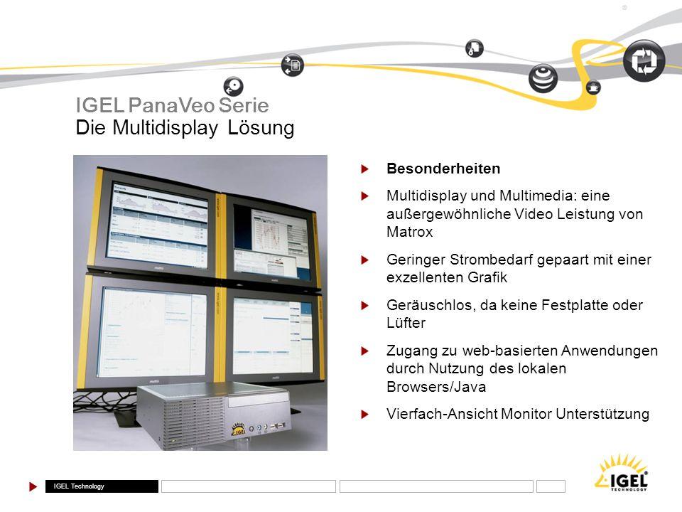 IGEL Technology ® Die Multidisplay Lösung IGEL PanaVeo Serie Besonderheiten Multidisplay und Multimedia: eine außergewöhnliche Video Leistung von Matr