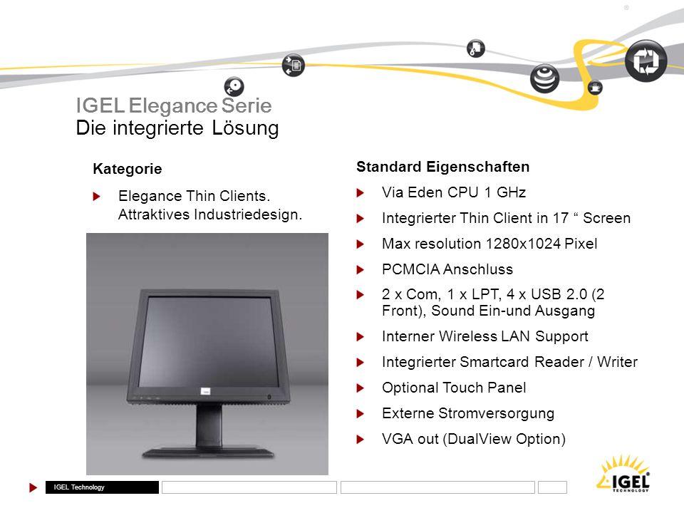 IGEL Technology ® Kategorie Elegance Thin Clients. Attraktives Industriedesign. Die integrierte Lösung IGEL Elegance Serie Standard Eigenschaften Via