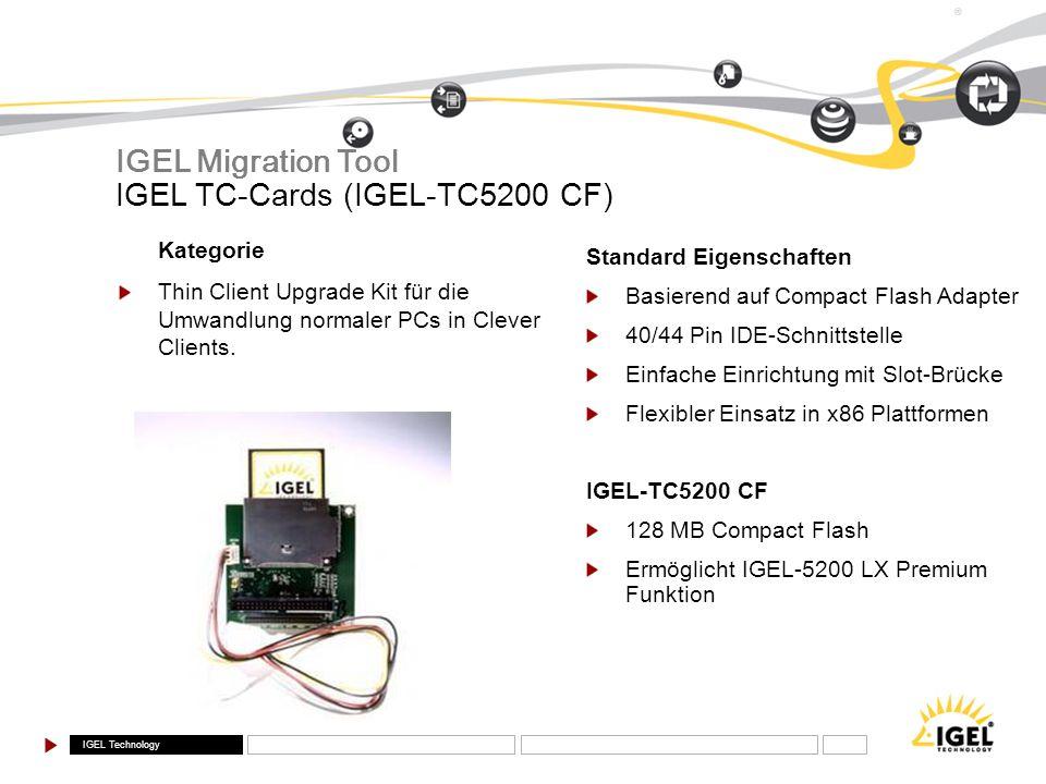 IGEL Technology ® IGEL TC-Cards (IGEL-TC5200 CF) IGEL Migration Tool Kategorie Thin Client Upgrade Kit für die Umwandlung normaler PCs in Clever Clien