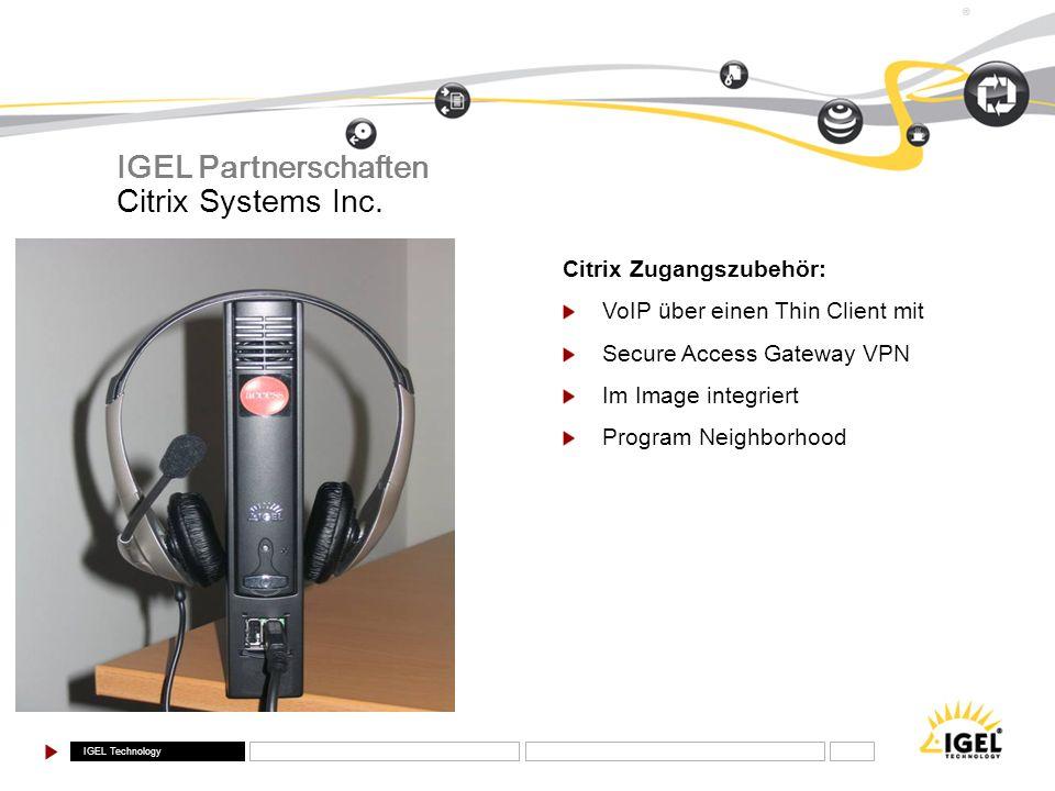 IGEL Technology ® IGEL Partnerschaften Citrix Systems Inc. Citrix Zugangszubehör: VoIP über einen Thin Client mit Secure Access Gateway VPN Im Image i