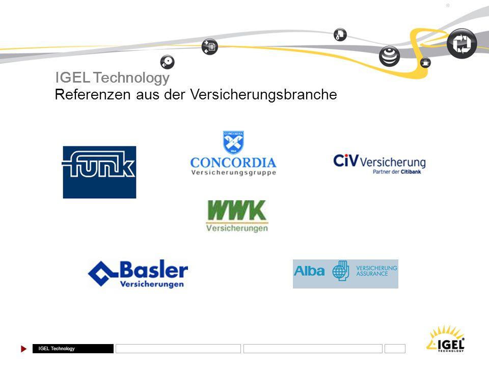 IGEL Technology ® Referenzen aus der Versicherungsbranche IGEL Technology