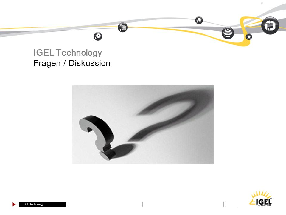 IGEL Technology ® IGEL Technology Fragen / Diskussion