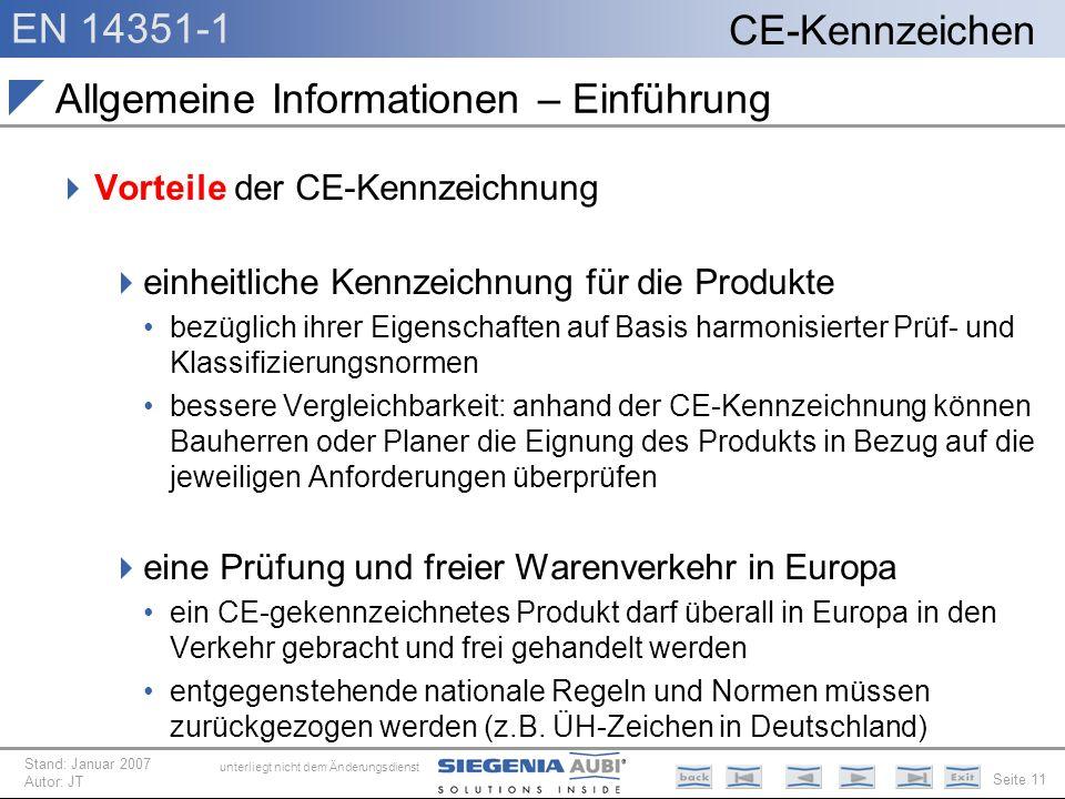 EN 14351-1 Seite 11 CE-Kennzeichen unterliegt nicht dem Änderungsdienst Stand: Januar 2007 Autor: JT Allgemeine Informationen – Einführung Vorteile de