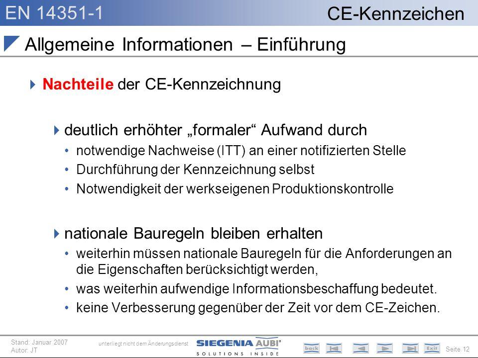 EN 14351-1 Seite 12 CE-Kennzeichen unterliegt nicht dem Änderungsdienst Stand: Januar 2007 Autor: JT Allgemeine Informationen – Einführung Nachteile d