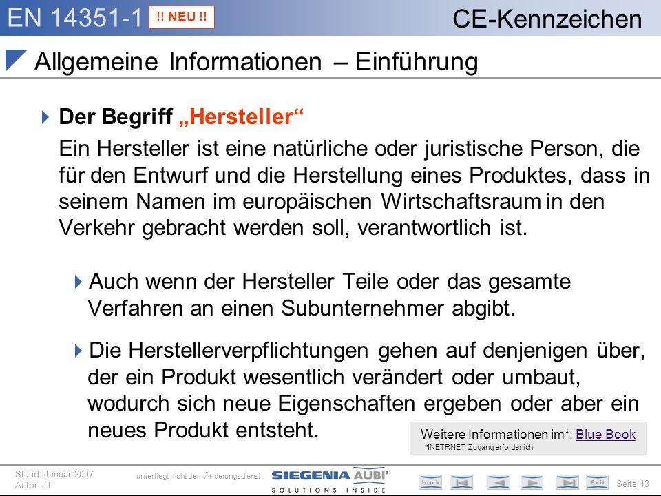 EN 14351-1 Seite 13 CE-Kennzeichen unterliegt nicht dem Änderungsdienst Stand: Januar 2007 Autor: JT Allgemeine Informationen – Einführung Der Begriff