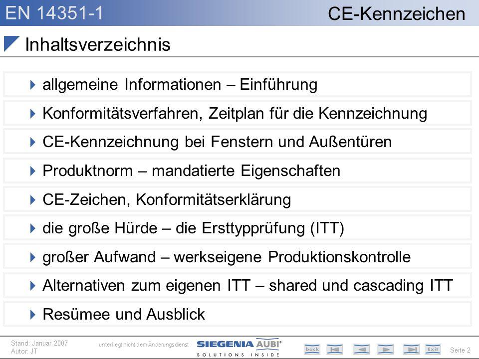EN 14351-1 Seite 2 CE-Kennzeichen unterliegt nicht dem Änderungsdienst Stand: Januar 2007 Autor: JT Inhaltsverzeichnis allgemeine Informationen – Einf