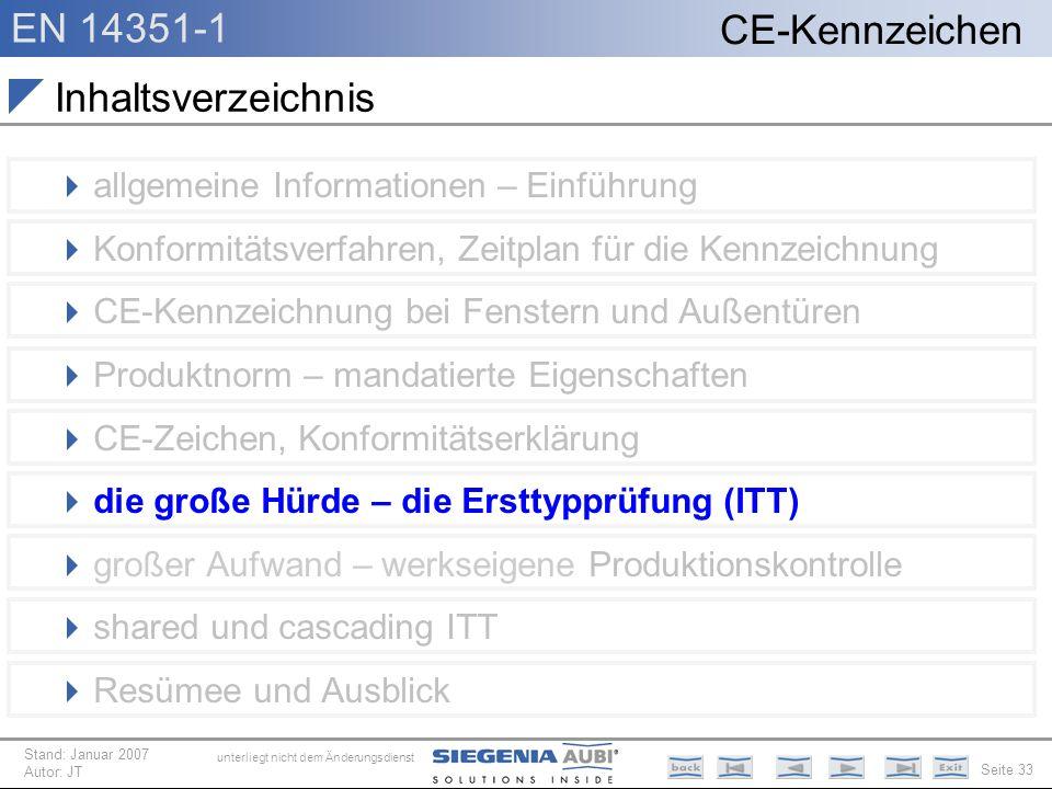 EN 14351-1 Seite 33 CE-Kennzeichen unterliegt nicht dem Änderungsdienst Stand: Januar 2007 Autor: JT Inhaltsverzeichnis allgemeine Informationen – Ein