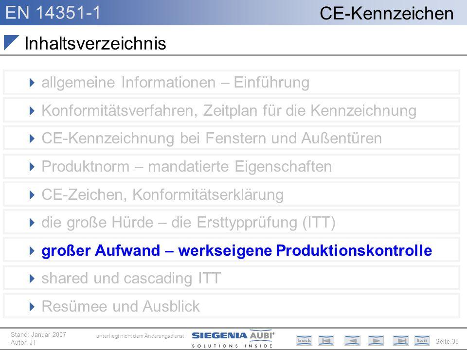EN 14351-1 Seite 38 CE-Kennzeichen unterliegt nicht dem Änderungsdienst Stand: Januar 2007 Autor: JT Inhaltsverzeichnis allgemeine Informationen – Ein