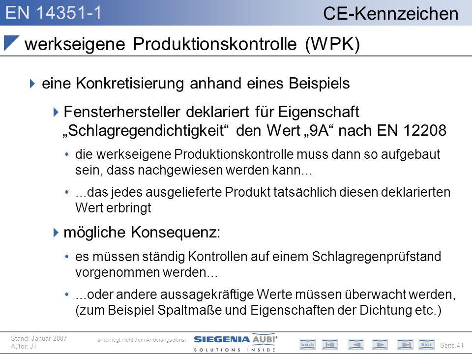 EN 14351-1 Seite 41 CE-Kennzeichen unterliegt nicht dem Änderungsdienst Stand: Januar 2007 Autor: JT werkseigene Produktionskontrolle (WPK) eine Konkr