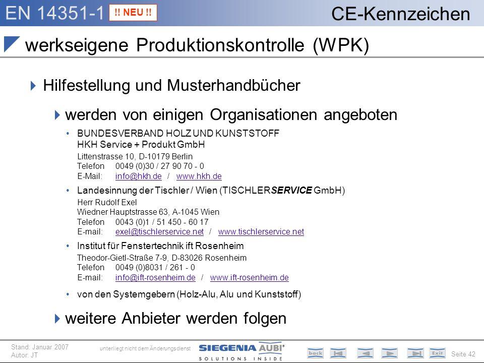 EN 14351-1 Seite 42 CE-Kennzeichen unterliegt nicht dem Änderungsdienst Stand: Januar 2007 Autor: JT werkseigene Produktionskontrolle (WPK) Hilfestell
