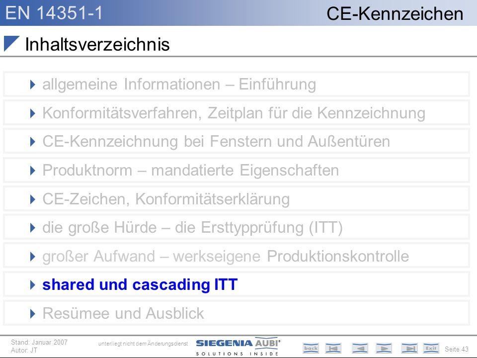 EN 14351-1 Seite 43 CE-Kennzeichen unterliegt nicht dem Änderungsdienst Stand: Januar 2007 Autor: JT Inhaltsverzeichnis allgemeine Informationen – Ein
