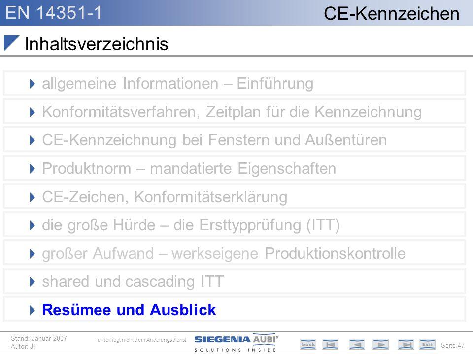 EN 14351-1 Seite 47 CE-Kennzeichen unterliegt nicht dem Änderungsdienst Stand: Januar 2007 Autor: JT Inhaltsverzeichnis allgemeine Informationen – Ein