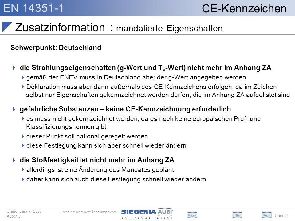 EN 14351-1 Seite 51 CE-Kennzeichen unterliegt nicht dem Änderungsdienst Stand: Januar 2007 Autor: JT Zusatzinformation : mandatierte Eigenschaften Sch