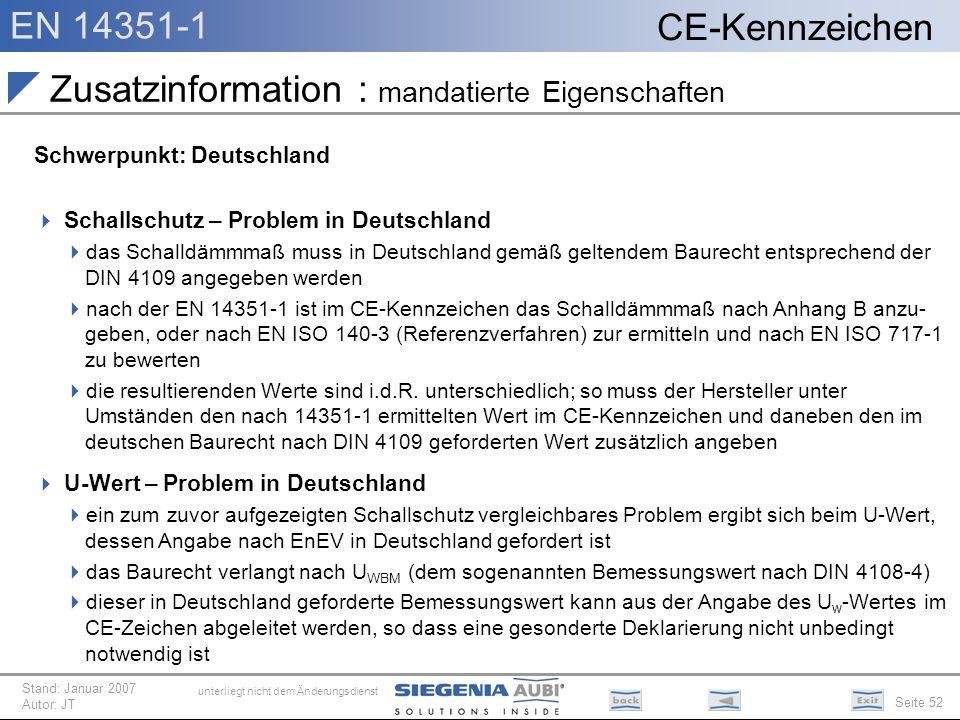 EN 14351-1 Seite 52 CE-Kennzeichen unterliegt nicht dem Änderungsdienst Stand: Januar 2007 Autor: JT Zusatzinformation : mandatierte Eigenschaften Sch