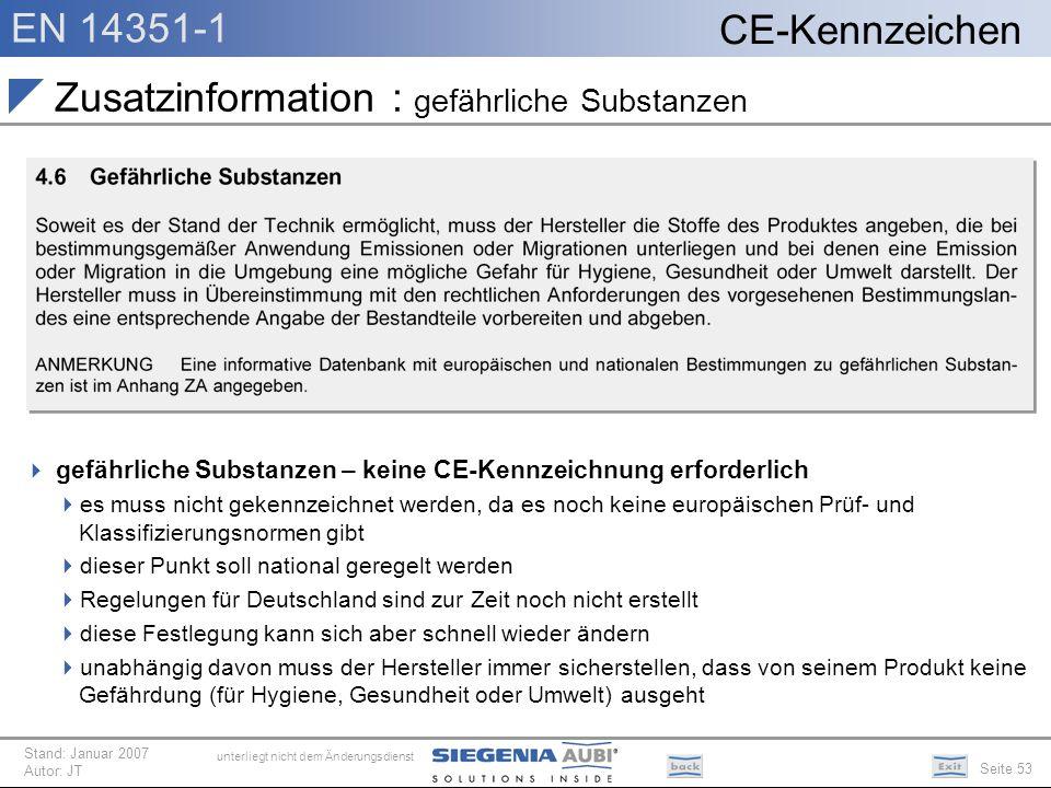 EN 14351-1 Seite 53 CE-Kennzeichen unterliegt nicht dem Änderungsdienst Stand: Januar 2007 Autor: JT Zusatzinformation : gefährliche Substanzen gefähr
