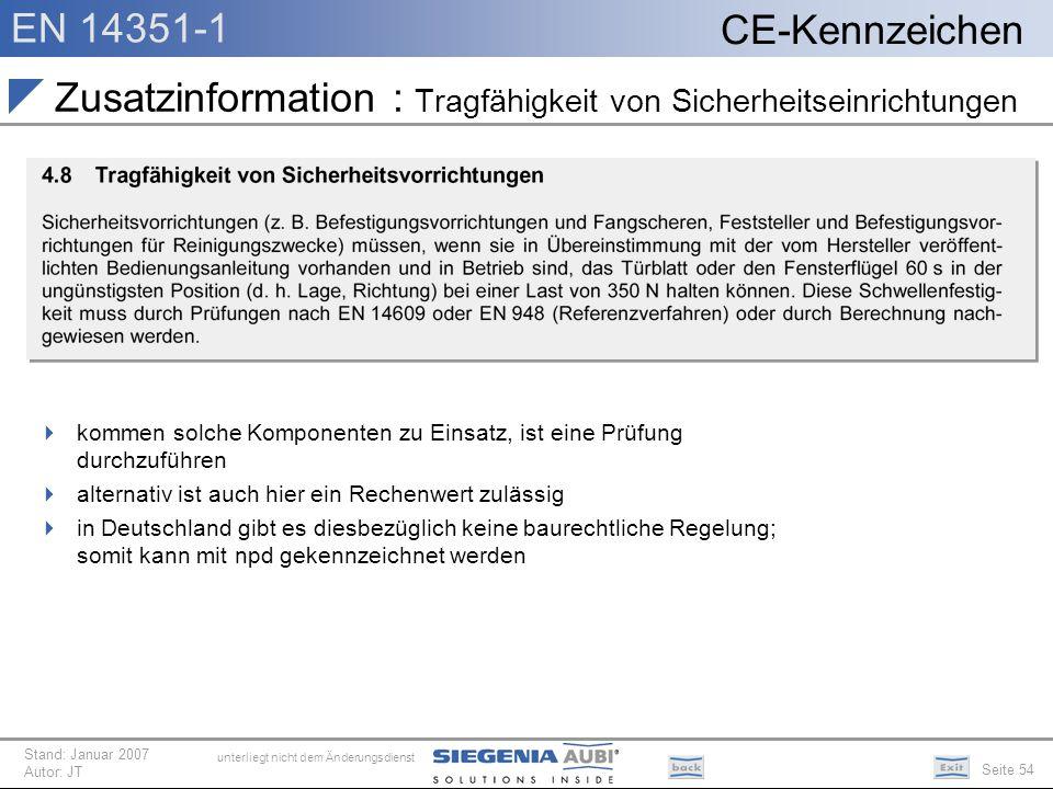 EN 14351-1 Seite 54 CE-Kennzeichen unterliegt nicht dem Änderungsdienst Stand: Januar 2007 Autor: JT Zusatzinformation : Tragfähigkeit von Sicherheits