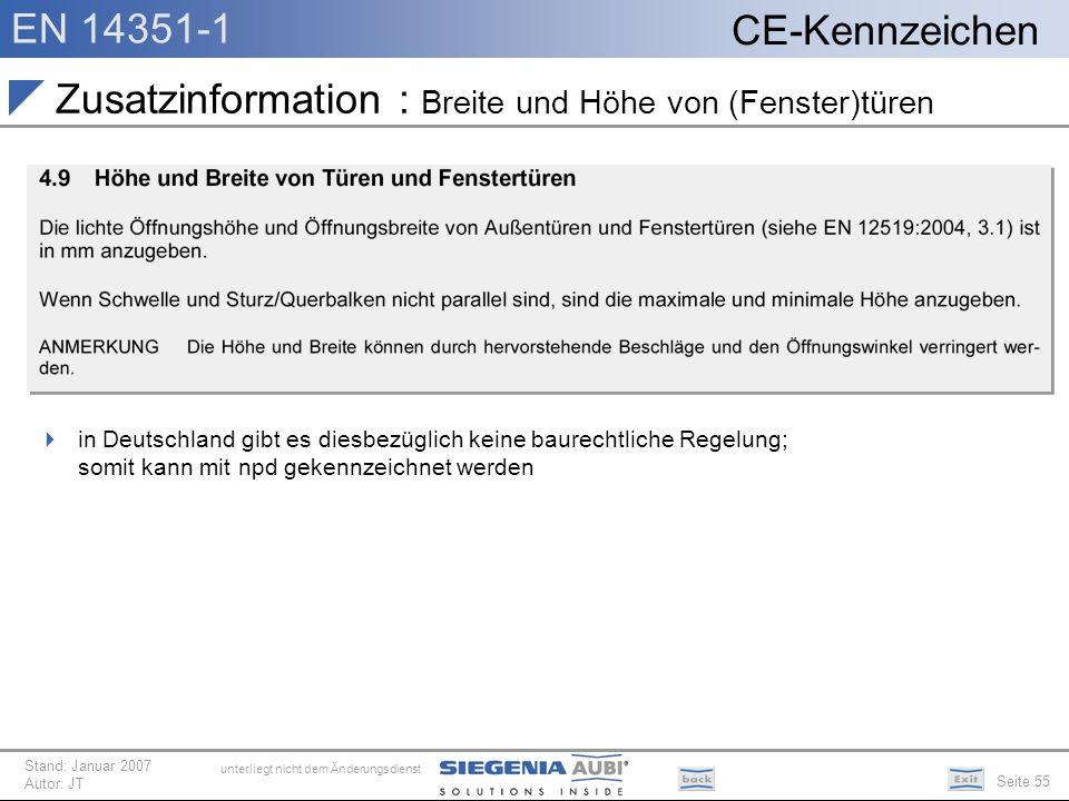 EN 14351-1 Seite 55 CE-Kennzeichen unterliegt nicht dem Änderungsdienst Stand: Januar 2007 Autor: JT Zusatzinformation : Breite und Höhe von (Fenster)