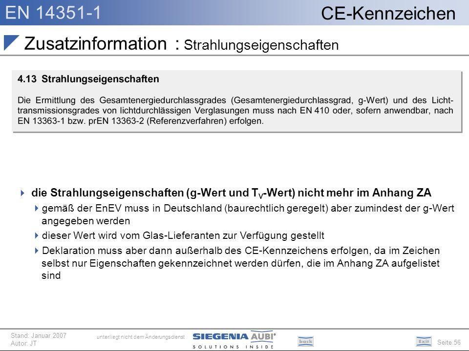 EN 14351-1 Seite 56 CE-Kennzeichen unterliegt nicht dem Änderungsdienst Stand: Januar 2007 Autor: JT Zusatzinformation : Strahlungseigenschaften die S