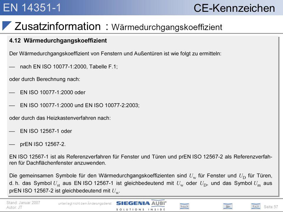 EN 14351-1 Seite 57 CE-Kennzeichen unterliegt nicht dem Änderungsdienst Stand: Januar 2007 Autor: JT Zusatzinformation : Wärmedurchgangskoeffizient in