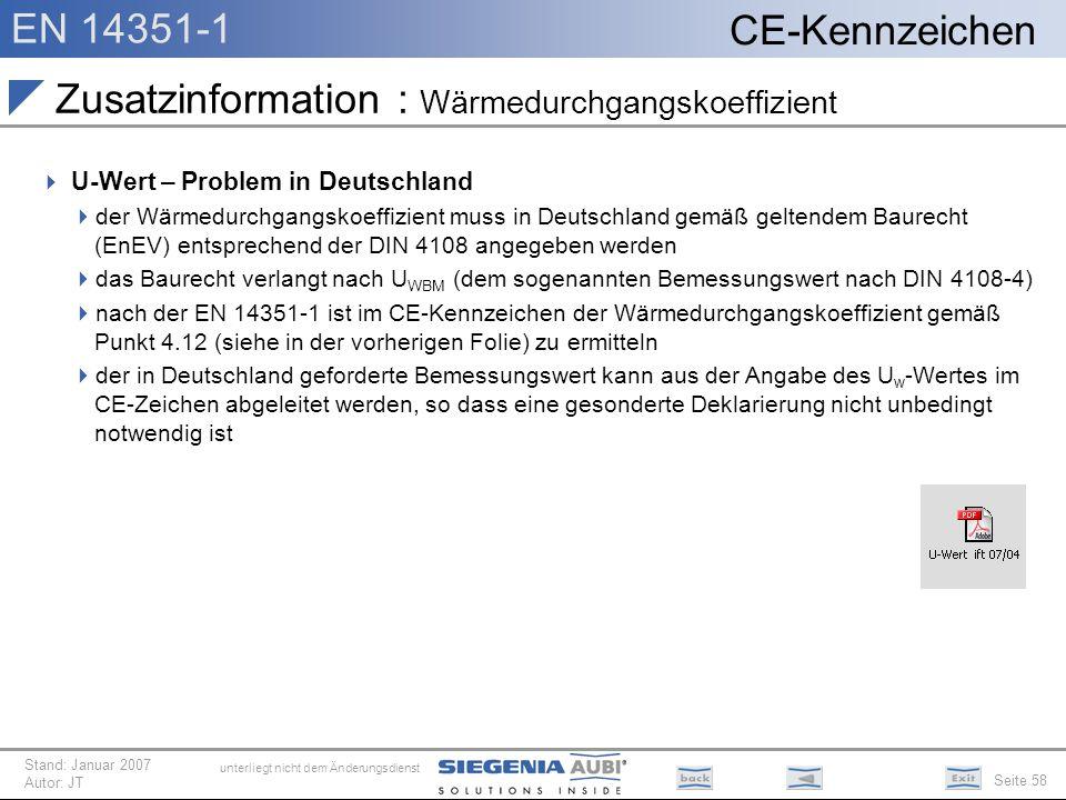 EN 14351-1 Seite 58 CE-Kennzeichen unterliegt nicht dem Änderungsdienst Stand: Januar 2007 Autor: JT Zusatzinformation : Wärmedurchgangskoeffizient U-