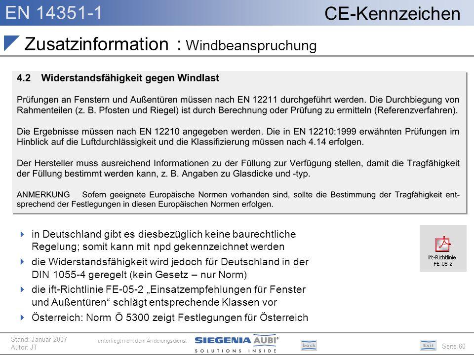 EN 14351-1 Seite 60 CE-Kennzeichen unterliegt nicht dem Änderungsdienst Stand: Januar 2007 Autor: JT Zusatzinformation : Windbeanspruchung in Deutschl