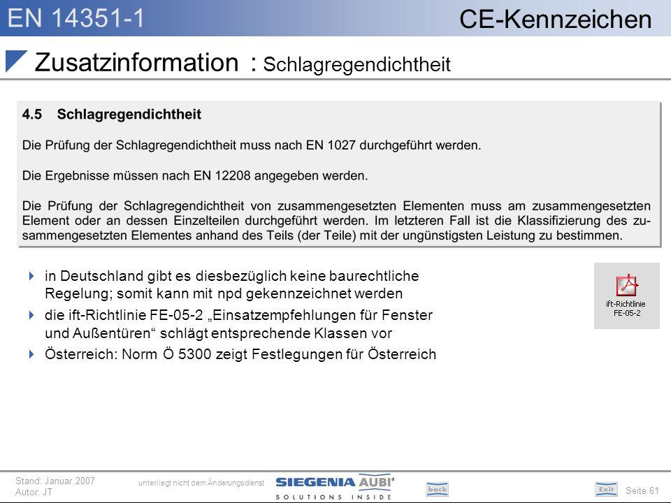 EN 14351-1 Seite 61 CE-Kennzeichen unterliegt nicht dem Änderungsdienst Stand: Januar 2007 Autor: JT Zusatzinformation : Schlagregendichtheit in Deuts