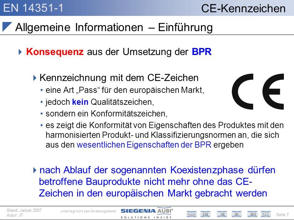 EN 14351-1 Seite 7 CE-Kennzeichen unterliegt nicht dem Änderungsdienst Stand: Januar 2007 Autor: JT Allgemeine Informationen – Einführung Konsequenz a