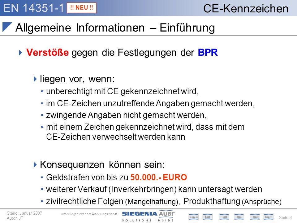 EN 14351-1 Seite 8 CE-Kennzeichen unterliegt nicht dem Änderungsdienst Stand: Januar 2007 Autor: JT Allgemeine Informationen – Einführung Verstöße geg