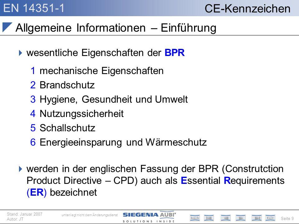 EN 14351-1 Seite 9 CE-Kennzeichen unterliegt nicht dem Änderungsdienst Stand: Januar 2007 Autor: JT Allgemeine Informationen – Einführung wesentliche