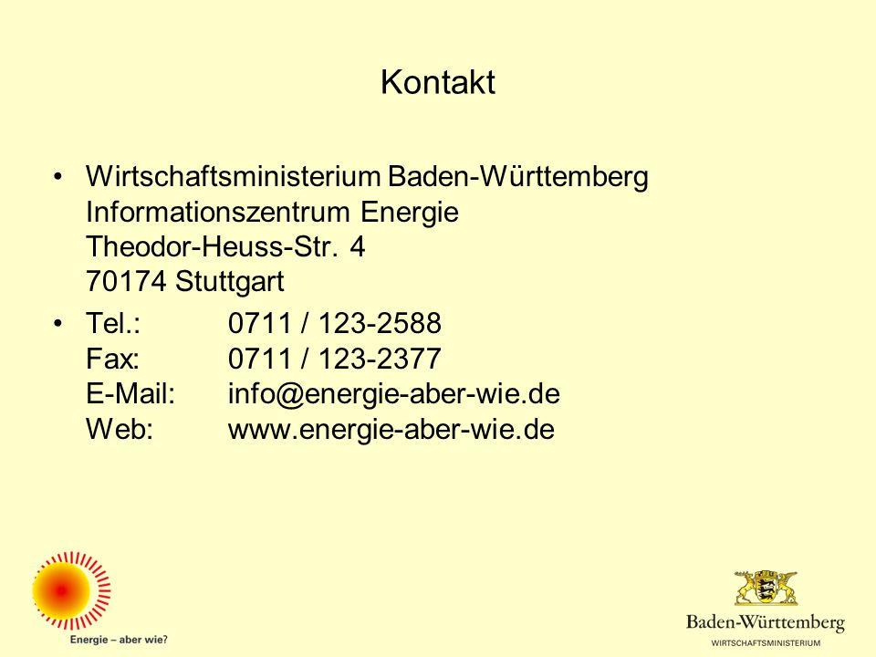 Kontakt Wirtschaftsministerium Baden-Württemberg Informationszentrum Energie Theodor-Heuss-Str. 4 70174 Stuttgart Tel.: 0711 / 123-2588 Fax: 0711 / 12