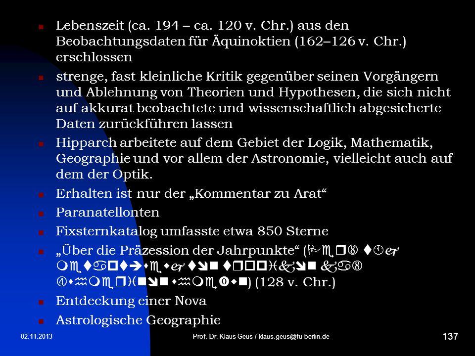 Lebenszeit (ca. 194 – ca. 120 v. Chr.) aus den Beobachtungsdaten für Äquinoktien (162–126 v. Chr.) erschlossen strenge, fast kleinliche Kritik gegenüb