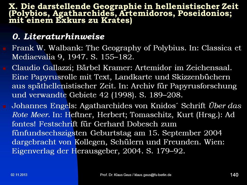 02.11.2013 140 X. Die darstellende Geographie in hellenistischer Zeit (Polybios, Agatharchides, Artemidoros, Poseidonios; mit einem Exkurs zu Krates)