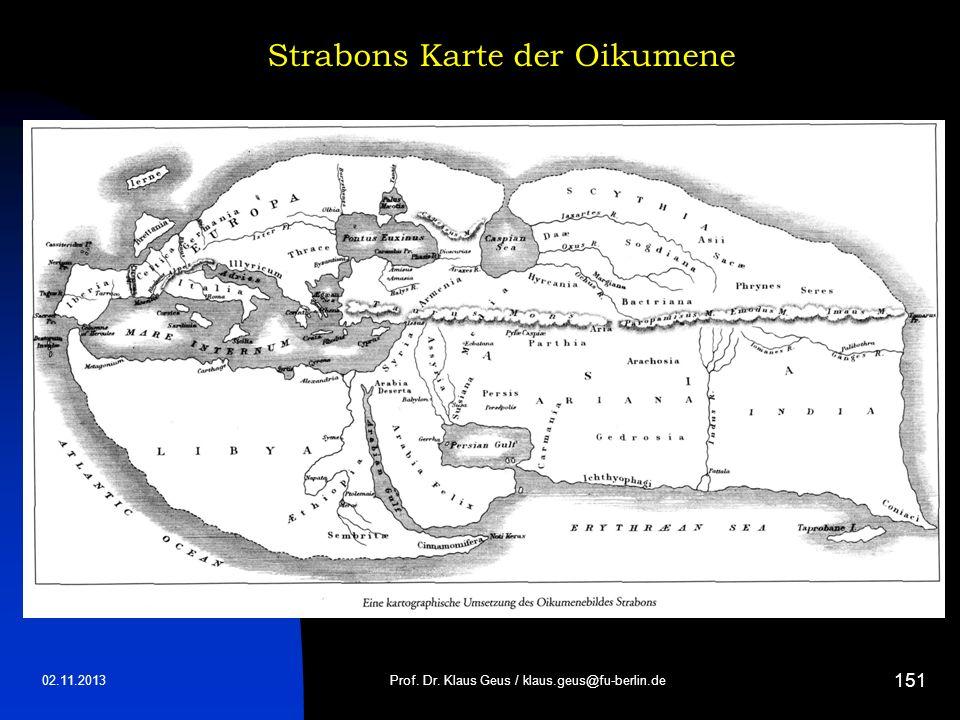 Strabons Karte der Oikumene 02.11.2013Prof. Dr. Klaus Geus / klaus.geus@fu-berlin.de 151