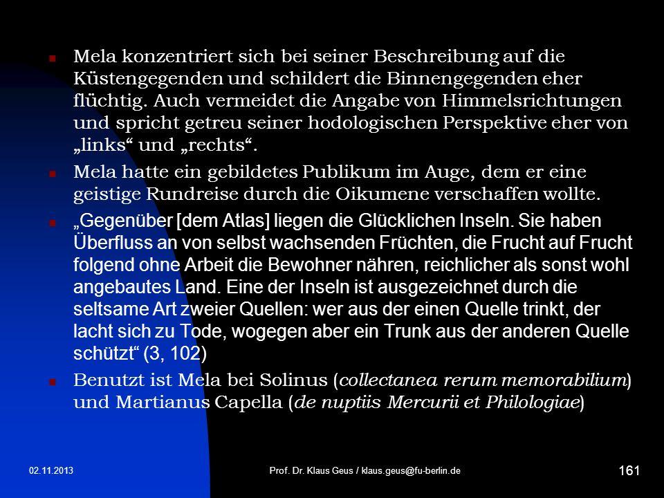 02.11.2013Prof. Dr. Klaus Geus / klaus.geus@fu-berlin.de 161 Mela konzentriert sich bei seiner Beschreibung auf die Küstengegenden und schildert die B