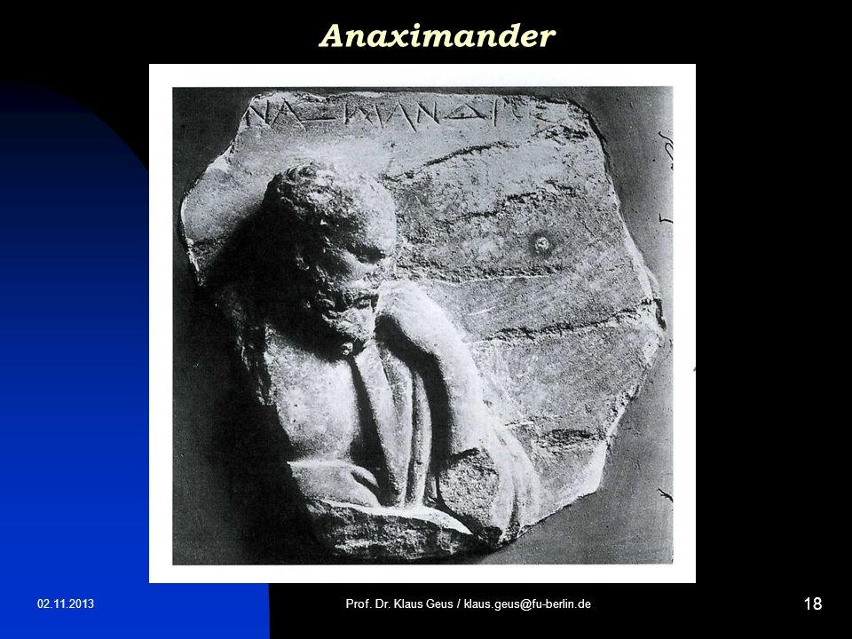 02.11.2013 18 Anaximander Prof. Dr. Klaus Geus / klaus.geus@fu-berlin.de