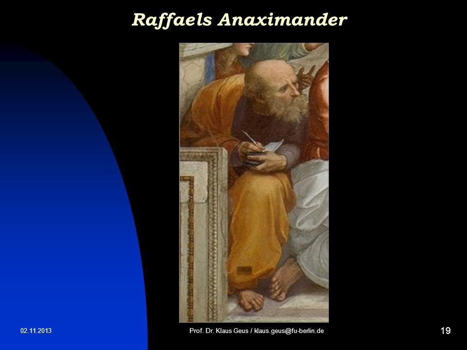 02.11.2013 19 Raffaels Anaximander Prof. Dr. Klaus Geus / klaus.geus@fu-berlin.de