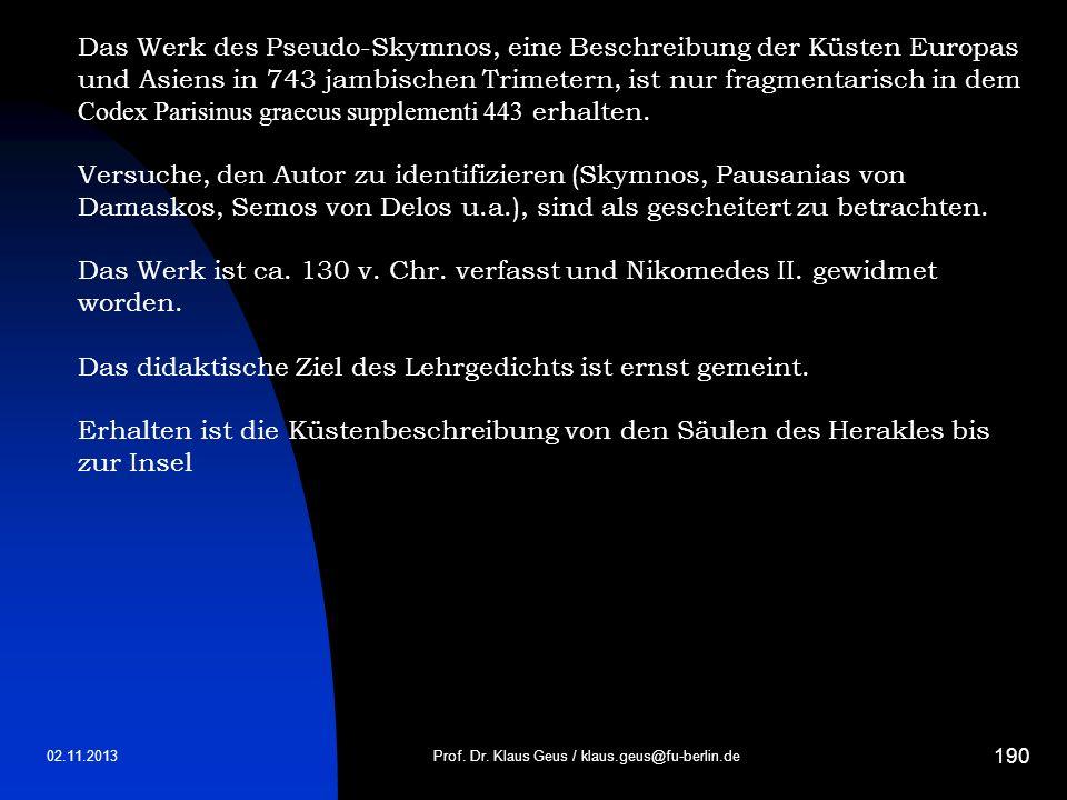 02.11.2013 190 Prof. Dr. Klaus Geus / klaus.geus@fu-berlin.de Das Werk des Pseudo-Skymnos, eine Beschreibung der Küsten Europas und Asiens in 743 jamb