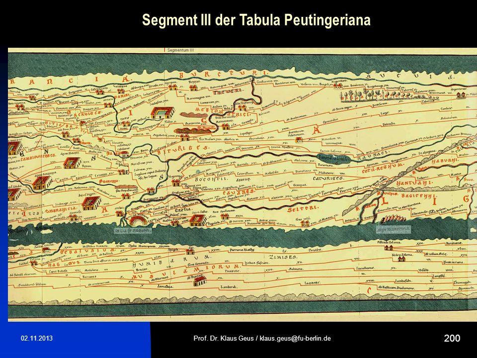 02.11.2013Prof. Dr. Klaus Geus / klaus.geus@fu-berlin.de 200 Segment III der Tabula Peutingeriana