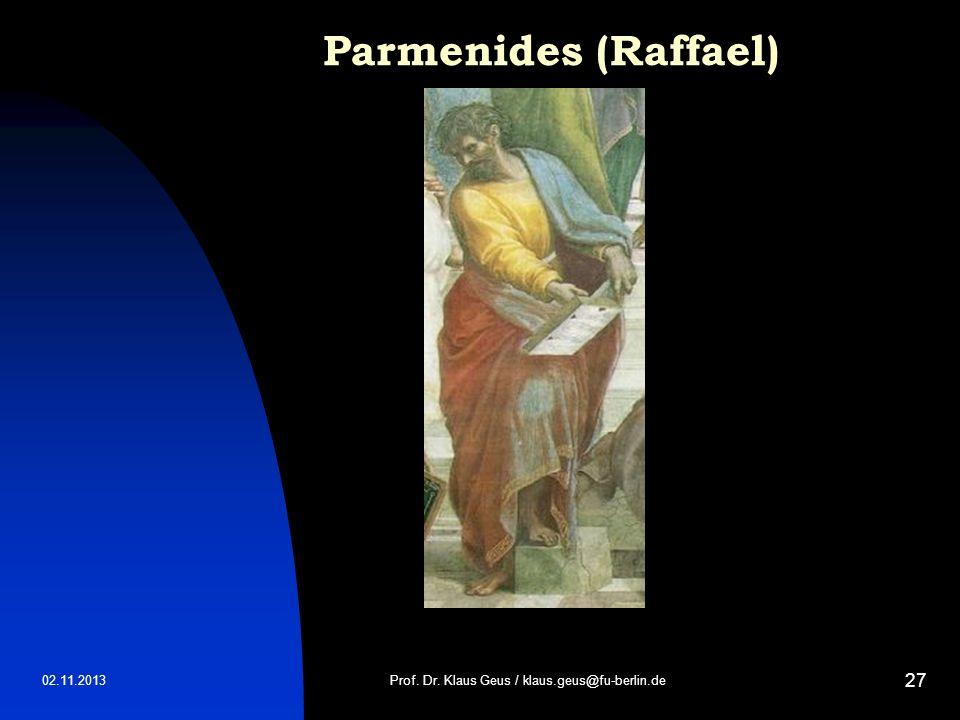 02.11.2013 27 Parmenides (Raffael) Prof. Dr. Klaus Geus / klaus.geus@fu-berlin.de